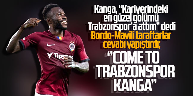 Come To Trabzonspor Kanga