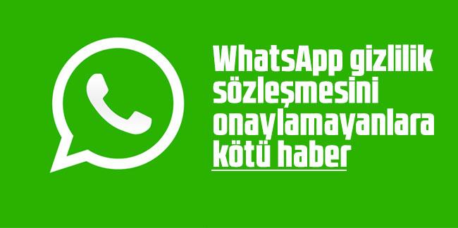 WhatsApp gizlilik sözleşmesini onaylamayanlara kötü haber